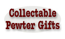 Collectable Pewter Gifts